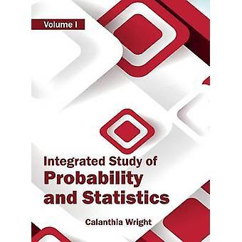 Integrierte Studie der Wahrscheinlichkeit und Statistik Volumen I von Wright & Calanthia