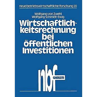 Wirtschaftlichkeitsrechnung 備 Offentlichen Investitionen Verfahren & Beispiel Zur KostenNutzenAnalyse Aus Dem Bibliotheksbereich フォン Zwehl & ヴォルフガング
