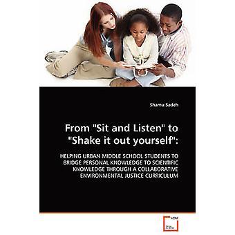 Von sitzen und hören Sie schütteln es selbst heraus indem Sadeh & Shamu