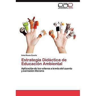 Estrategia Didactica de Educacion Ambiental de Rosas Zavala & Irma