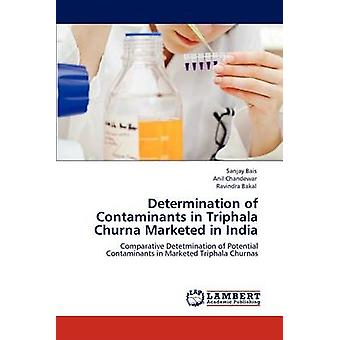 Determination of Contaminants in Triphala Churna Marketed in India by Bais & Sanjay