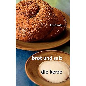 Brot und Salz Die Kerze de Ricardo et F.U.