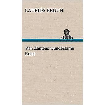 Van Zantens Wundersame Reise af Bruun & Laurids