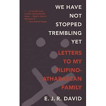 Nous n'avons pas cessé tremble encore: Lettres à ma famille de Filipino-Athabascan