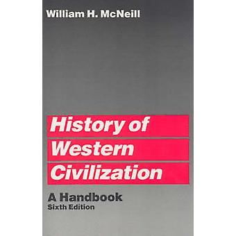 History of Western Civilization (6th Revised edition) by William H. M