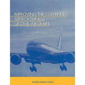 Improving the Continued Airworthiness of Civil Aircraft - A Strategy f