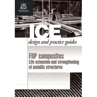 FRP Composites - Life Extension and Strengthening of Metallic Structur