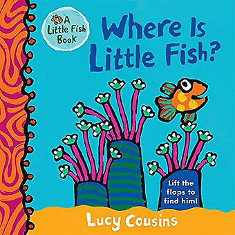 Where Is Little Fish? by Lucy Cousins - 9780763694869 Book