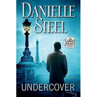 Undercover (large type edition) by Danielle Steel - 9780804194983 Book