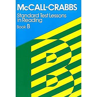Standard Test Lessons in Reading Book B by William A McCall - 9780807