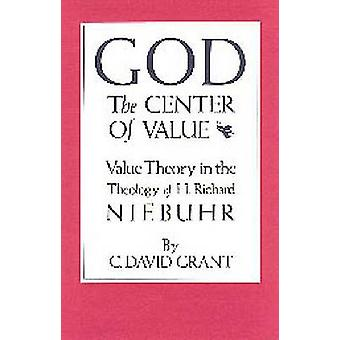 God the Center of Value - Value Theory in the Theology of H. Richard N