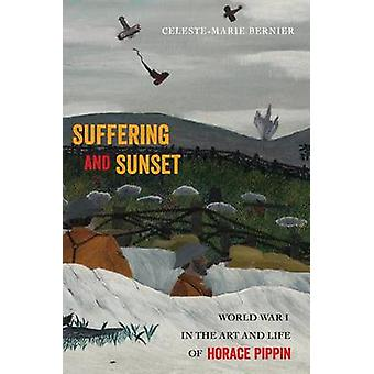 Suffering and Sunset - World War I in the Art and Life of Horace Pippi