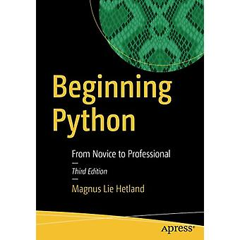 Beginning Python - From Novice to Professional - 2017 by Magnus Lie Het