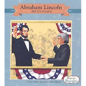 Abraham Lincoln - 16th U.S. President by M C Hall - Marty Martinez - 9