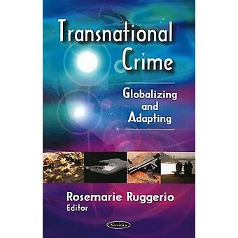 Transnational Crime - Globalizing and Adapting by Government Accountab