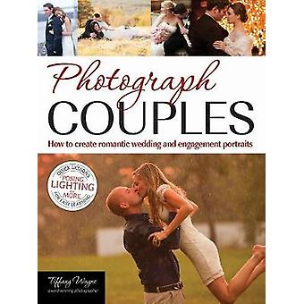 Photograph Couples - How to Create Romantic Wedding and Engagement Por