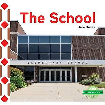 The School by Julie Murray - 9781680805406 Book
