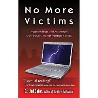No More Victims - Protecting Those with Autism from Cyber Bullying - I
