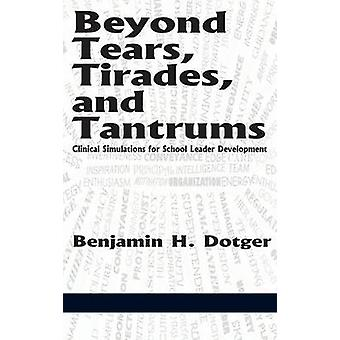 Beyond Tears tirades en tantrums klinische simulaties voor school leider ontwikkeling HC door Dotger & Benjamin H.