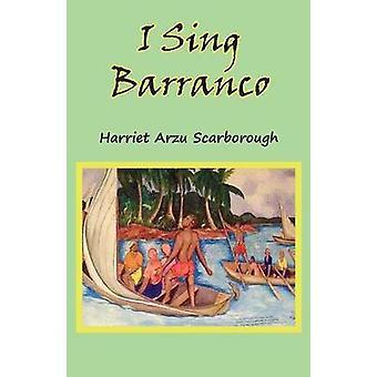 I Sing Barranco by Scarborough & Harriet Arzu
