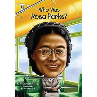 Who Was Rosa Parks? by Yona Zeldis McDonough - Stephen Marchesi - 978