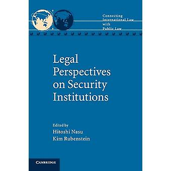 Legal Perspectives on Security Institutions by Hitoshi Nasu