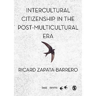 Intercultural Citizenship in the PostMulticultural Era by Ricard ZapataBarrero