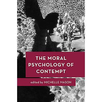 Moral Psychology of Contempt by Michelle Mason