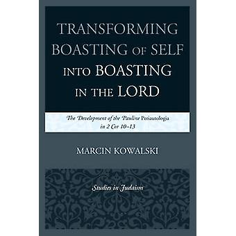Transforming Boasting of Self into Boasting in the Lord - The Developm