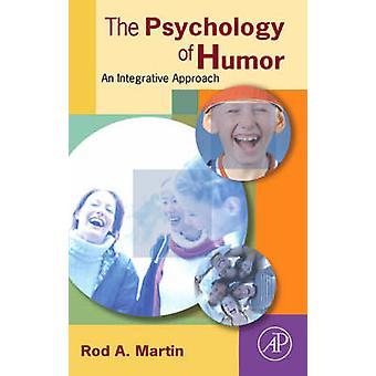 The Psychology of Humor door Martin & Rod A. Professor Emeritus & Department of Psychology & University of Western Ontario & London & Canada