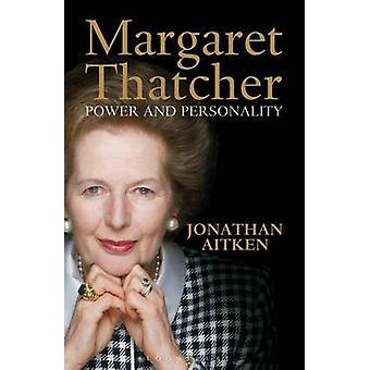 Margaret Thatcherin voima ja persoonallisuus Jonathan Aitkenin toimesta