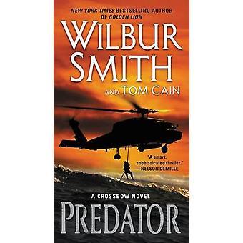 Predator - A Crossbow Novel by Wilbur Smith - 9780062276599 Book