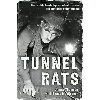 Tunnel Rats - les légendes Larrikin Aussie qui a découvert le Vietcong»