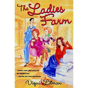 The Ladies Farm by Litman & Viqui