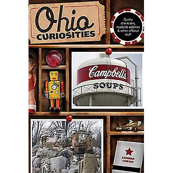 Ohio Curiosities Quirky Characters Roadside Oddities  Other Offbeat Stuff Second Edition by Gurvis & Sandra