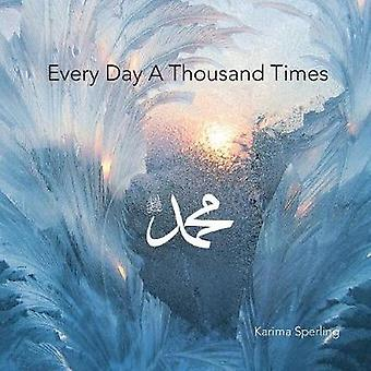 Every Day A Thousand Times by Sperling & Karima