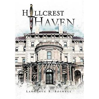 Hillcrest Haven by Boswell & Lawrence R.