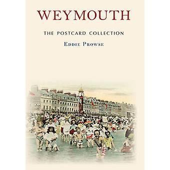 Weymouth postikortti Collectionista Eddie Prowse - 9781445661360 kirja