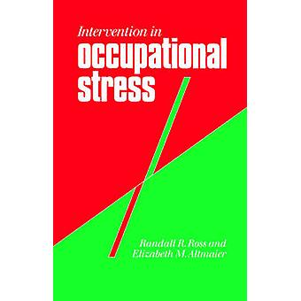 Intervention in Occupational Stress A Handbook of Counselling for Stress at Work by Ross & Randall R.