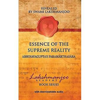 Essence of the Supreme Reality Abhinavaguptas Paramarthasara by Lakshmanjoo & Swami