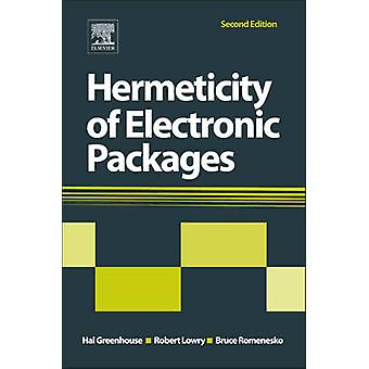 Hermeticity of Electronic Packages by Greenhouse & Hal
