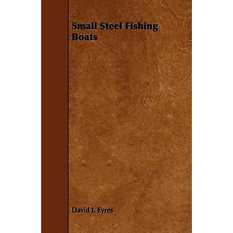 Small Steel Fishing Boats by Eyres & David J.