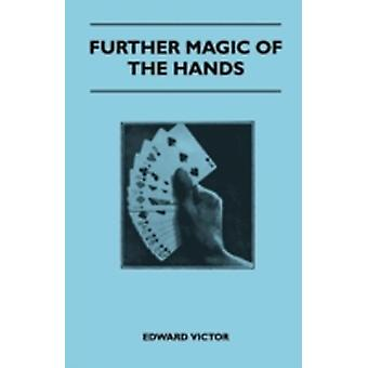 Further Magic of the Hands by Victor & Edward