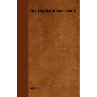 The Highland Inn  Vol I. by Anon.