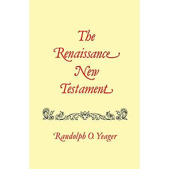 The Renaissance New Testament Volume 2 Matthew 818 by Yeager & Randolph O.