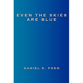 Even the Skies Are Blue by Phen & Daniel R.