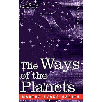 The Ways of the Planets by Martin & Martha Evans