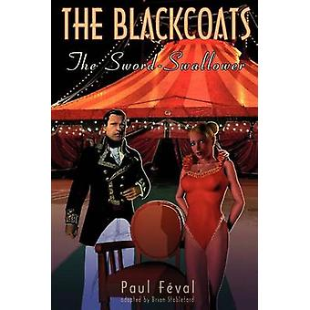 The Black Coats The SwordSwallower by Feval & Paul
