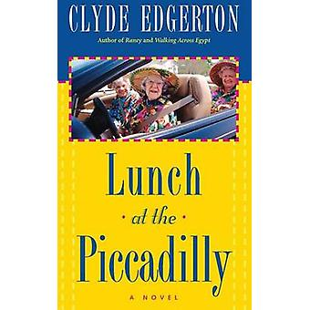 Lunch at the Piccadilly by Edgerton & Clyde