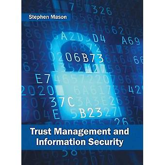 Trust Management and Information Security by Mason & Stephen